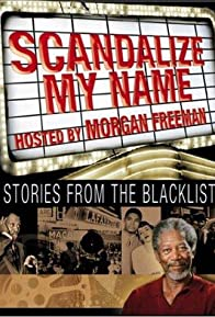Primary photo for Scandalize My Name: Stories from the Blacklist