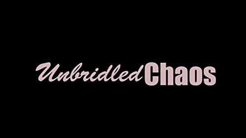 Unbridled Chaos