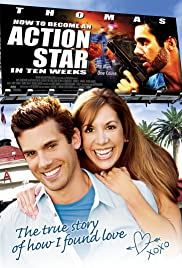 How to Become an Action Star in Ten Weeks (The True Story of How I Found Love) Poster