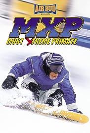 MXP: Most Xtreme Primate(2004) Poster - Movie Forum, Cast, Reviews