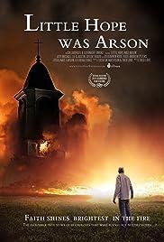 little hope was arson 2013 imdb