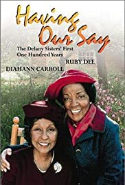 Having Our Say: The Delany Sisters' First 100 Years(1999) Poster - Movie Forum, Cast, Reviews