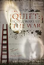 Quiet: You'll Wake Up the War
