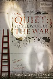 Quiet: You'll Wake Up the War Poster