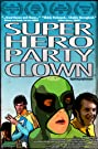 Super Hero Party Clown (2010) Poster