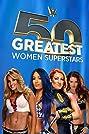 WWE: The 50 Greatest Women Superstars (2021) Poster