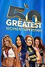 WWE: The 50 Greatest Women Superstars