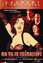 Ma vie en cinémascope(2004) Poster - Movie Forum, Cast, Reviews
