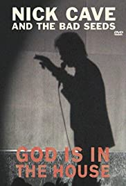 Nick Cave and the Bad Seeds: God Is in the House(2001) Poster - Movie Forum, Cast, Reviews