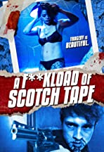 F*ckload of Scotch Tape