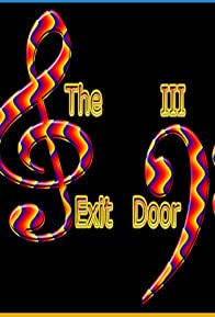 Primary photo for The Exit Door III