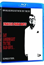 Trailer Park Boys: Say Goodnight to the Bad Guys (2008) 720p