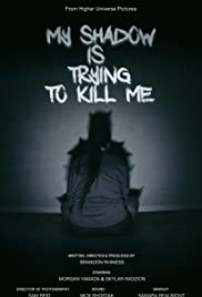 My Shadow Is Trying to Kill Me Poster