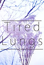 Tired Lungs