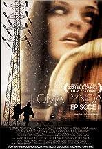 Loma Lynda: Episode II