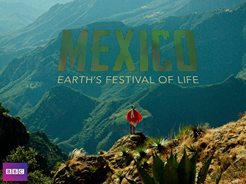 Mexico: Earth's Festival of Life Season 1 (Complete)
