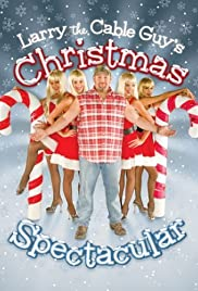 Larry the Cable Guy's Christmas Spectacular (2007) Poster - Movie Forum, Cast, Reviews