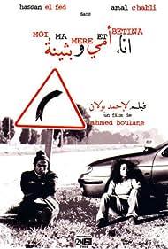 Moi, ma mère et Bétina (2003)