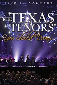 Primary photo for The Texas Tenors: You Should Dream