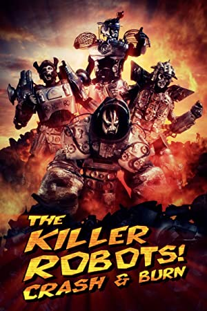 The Killer Robots! Crash and Burn (2016) Watch Online
