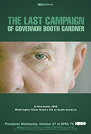 The Last Campaign of Governor Booth Gardner Poster