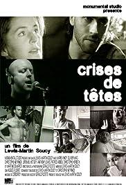 Crises de têtes Poster