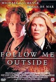Follow Me Outside Poster