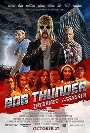 Bob Thunder: Internet Assassin(2015) Poster - Movie Forum, Cast, Reviews