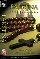 Faustina: The Apostle of Divine Mercy