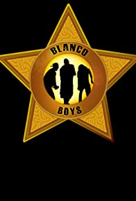 Primary photo for Blanco Boys