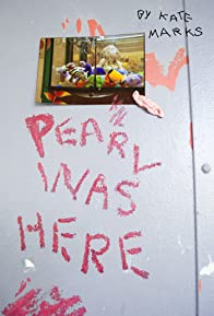 Primary photo for Pearl Was Here