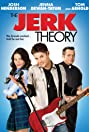 The Jerk Theory (2009) Poster