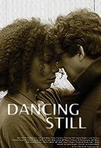 Dancing Still