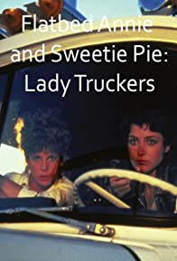 Primary photo for Flatbed Annie & Sweetiepie: Lady Truckers