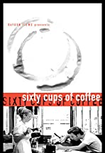 Sixty Cups of Coffee