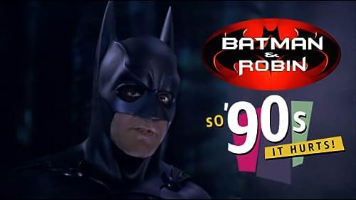 So '90s It Hurts: 'Batman & Robin'