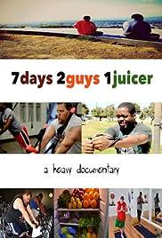 Watch 7 Days 2 Guys 1 Juicer (2015) Online Full Movie Free