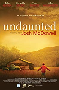 New movie video hd download Undaunted... The Early Life of Josh McDowell USA [HDRip]