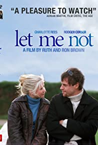 Primary photo for Let Me Not
