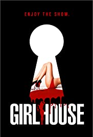 Girl House (2014) Poster - Movie Forum, Cast, Reviews