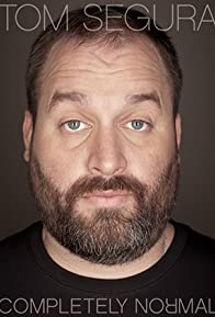 Primary photo for Tom Segura: Completely Normal
