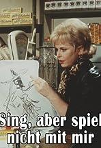 Sing, aber spiel nicht mit mir