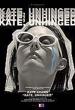 Kate, Unhinged