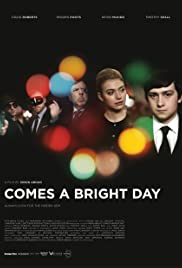 Comes a Bright Day (2012) Poster - Movie Forum, Cast, Reviews