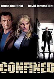 Confined (2010) Poster - Movie Forum, Cast, Reviews
