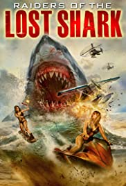 Raiders of the Lost Shark(2015) Poster - Movie Forum, Cast, Reviews