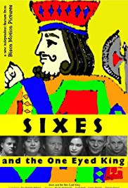 Sixes and the One Eyed King Poster