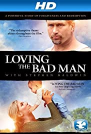 Loving the Bad Man (2010) Poster - Movie Forum, Cast, Reviews