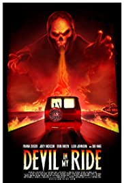Devil in My Ride (2013) Poster - Movie Forum, Cast, Reviews