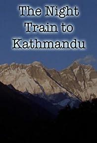 Primary photo for The Night Train to Kathmandu